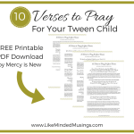 10 verses to pray for your tween child Mercy is New and Like Minded Musings