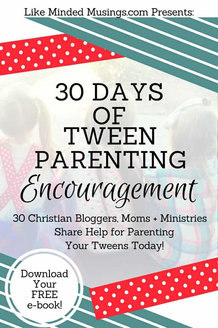 30 Days of Tween Parenting Encouragement e-book is Here!