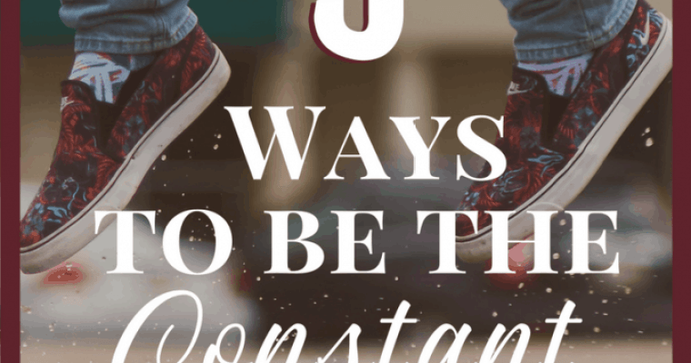 3 Ways to be the Constant in Tween Parenting