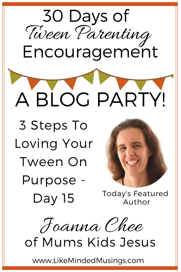 3 Steps To Loving Your Tween On Purpose - Day 15