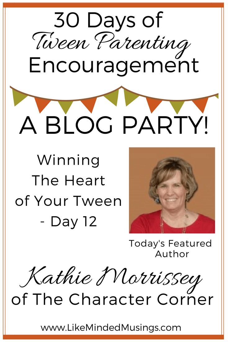 Winning The Heart of Your Tween - Day 12