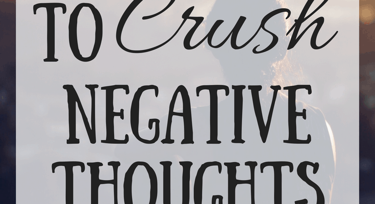 Guest Post: How To Crush Negative Thoughts Biblically – 5 Steps