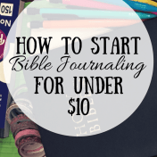 How to Start Bible Journaling for Under 10 Like Minded Musings