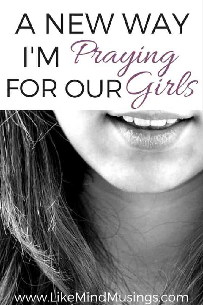 A new way I'm praying for our girls