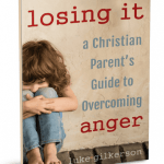 Losing-It- a Christian Parents Guide to Overcoming Anger