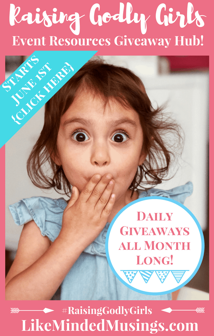 Raising Godly Girls Resources Giveaway Hub! Enter to Win!