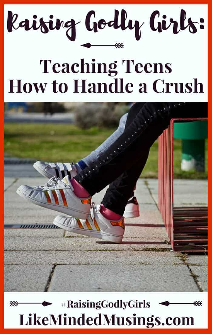Raising Godly Girls: Teaching Teens How to Handle a Crush