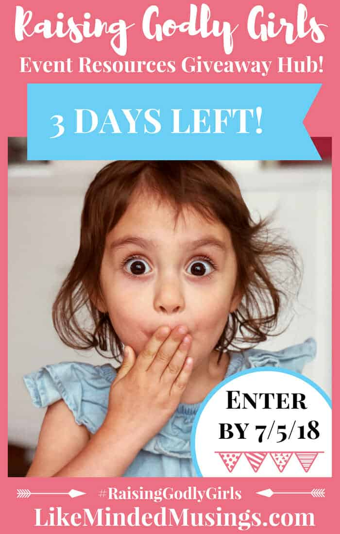 3 Days Left to Enter ALL of the #RaisingGodlyGirls Giveaways!! Visit Like Minded Musings Raising Godly Girls and Raising Godly Boys Events!