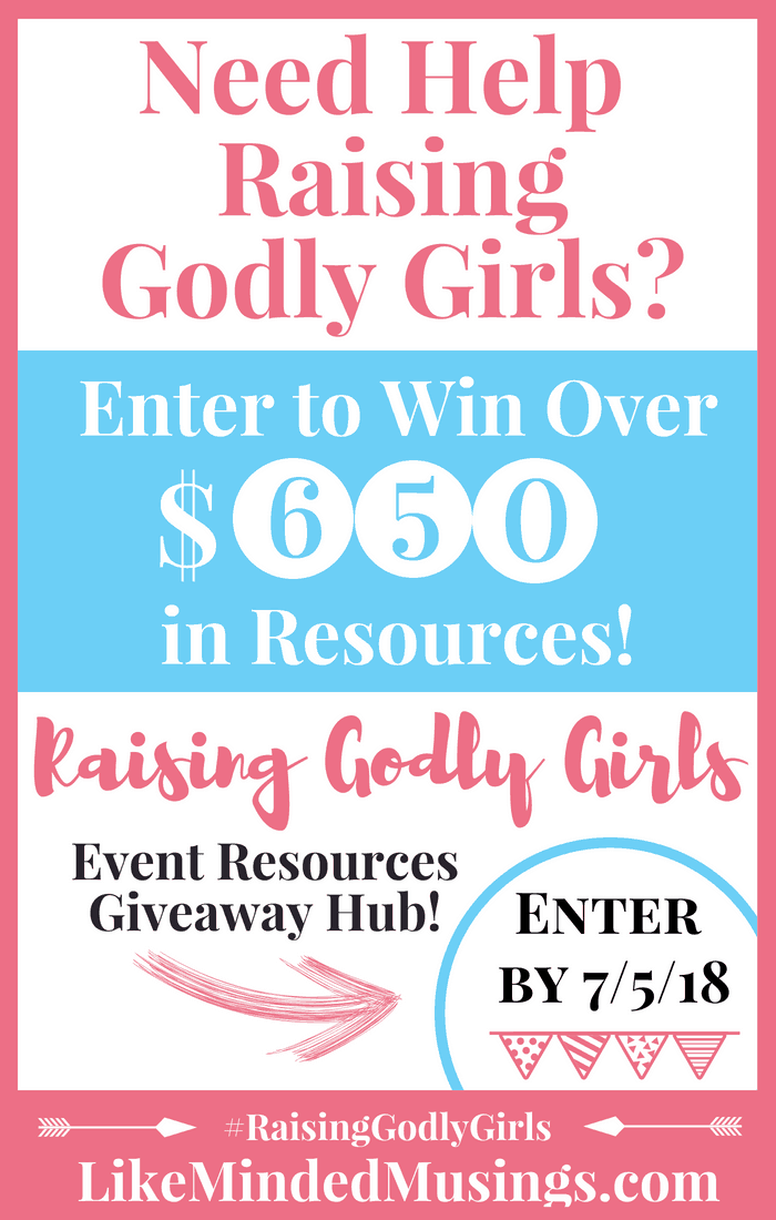 Giveaways Raising Godly Girls Event Like Minded Musings