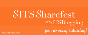 The Sitsgirls sharefest link-up party is the spot to add your newest and best post for the week, and don't forget to join the twitter party #sitsblogging