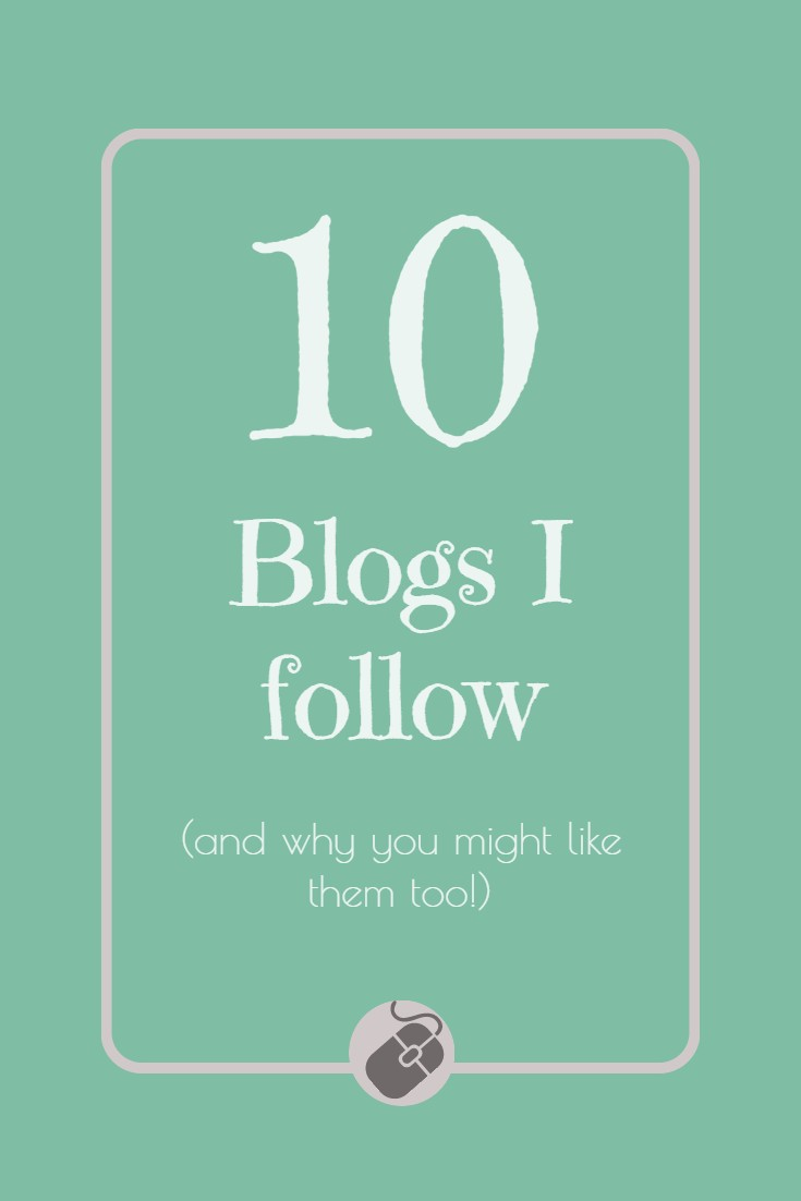 Here is a list of 10 great blogs that I follow, and reasons why you might like them too! Whether you are interested in parenting, cooking, DIY or humor, you are sure to find some good stuff in this list