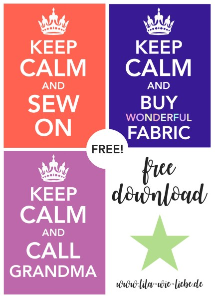 keep calm and sew on, keep calm and buy fabric, keep calm and call grandma, free download