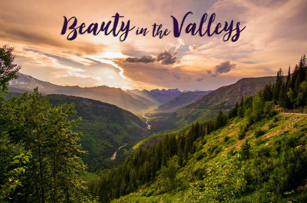 Beauty in the Valleys