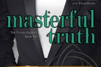 Cover for Masterful Truth (Trinity Masters, Book Ten)