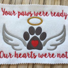 Paws were ready, but our hearts were not – 5 x 7 – Embroidery Design – DIGITAL Embroidery DESIGN
