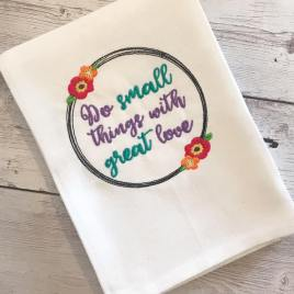 Do Small Things With Great Love 4×4 and 5×7 – Digital Embroidery Design