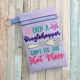 ITH – Even A Dinglehopper Can't Fix this Hot Mess Zipper Bag 5×7 & 6×10 – Digital Embroidery Design
