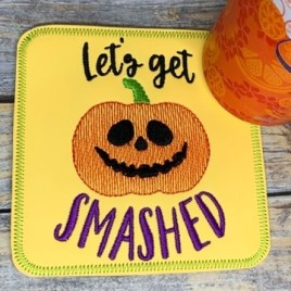 ITH Let's Get Smashed Coaster  4×4 – DIGITAL Embroidery DESIGN