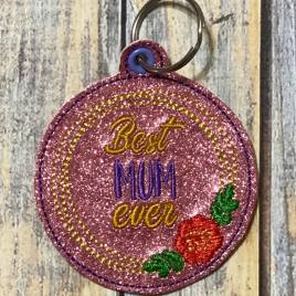ITH Best MUM Ever Fobs 4×4 and 5×7 included-  DIGITAL Embroidery DESIGN
