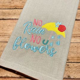 No Rain No Flowers – 3 Sizes – Digital Embroidery Design