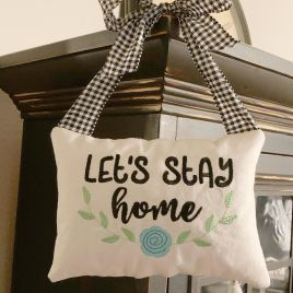 Let's Stay Home – 3 Sizes – Digital Embroidery Design