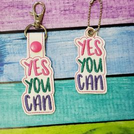 ITH Yes you can Fobs 4×4 and 5×7 included- DIGITAL Embroidery DESIGN