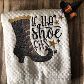 If the Shoe Fits – 2 Sizes – Digital Embroidery Design