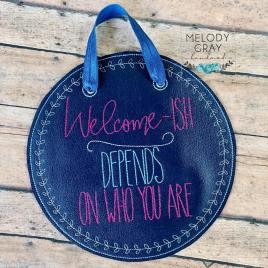 Welcome-ish Door Hanger – 3 sizes – Digital Embroidery Design