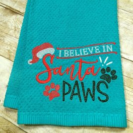 I Believe In Santa Paws – 2 Sizes – Digital Embroidery Design