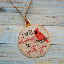 Cardinals I Will Always Be With You Ornament – Digital Embroidery Design