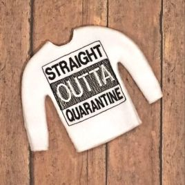 Straight Outta Quarantine Doll Sweater 5×7 – Digital Embroidery Design
