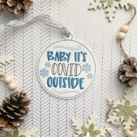 Baby It's Covid Outside Ornament – Digital Embroidery Design