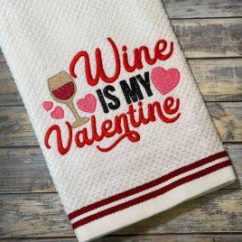 Wine is my Valentine – 2 sizes- Digital Embroidery Design