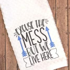 Excuse the Mess – 3 sizes- Digital Embroidery Design