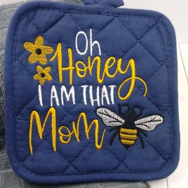 Oh Honey I am that Mom – 3 sizes- Digital Embroidery Design