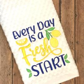 Every Day is a Fresh Start – 3 sizes- Digital Embroidery Design