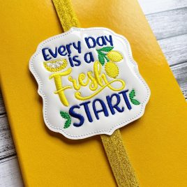 Every Day is a Fresh Start Book Band – Embroidery Design, Digital File
