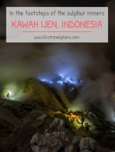 In the footsteps of the sulphur miners - Visiting Kawah Ijen, Indonesia
