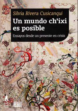 un-mundo-ch-ixi-es-posible-silvia-rivera-cusicanqui-D_NQ_NP_627409-MLA27556035130_062018-F