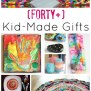 40 Fabulous Gifts Kids Can Make