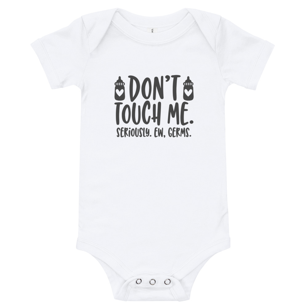 Don't Touch Me Baby Onesie