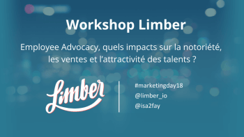 Marketing Day 2018 - Workshop Employee Advocacy Limber