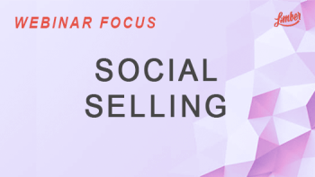 Webinar Focus - Social Selling
