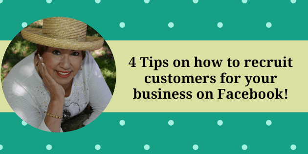 4 Tips to use Facebook to Recruit More Customers and/ or distributors