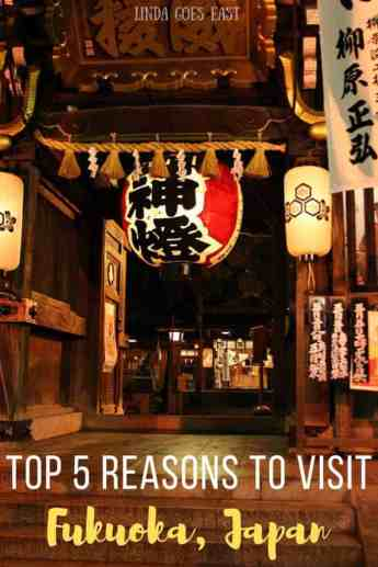 Top 5 Reasons To Visit Fukuoka | Linda Goes East