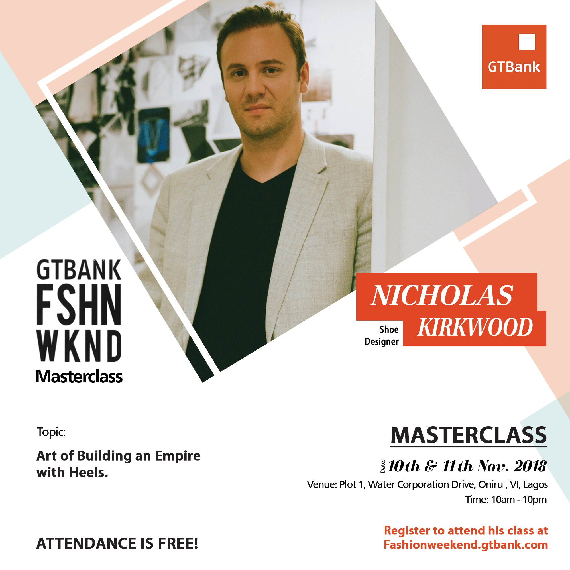 Learn how to Build an Empire with Heels from Award-Winning Shoe Designer, NICHOLAS KIRKWOOD - Join Nicholas in his Masterclass at the 2018 GTBank Fashion Weekend
