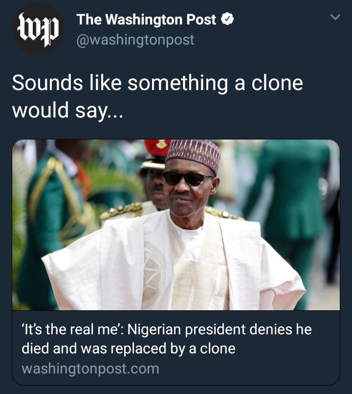 Washington Post has an interesting reaction to president Buhari's tweet that he is not a clone
