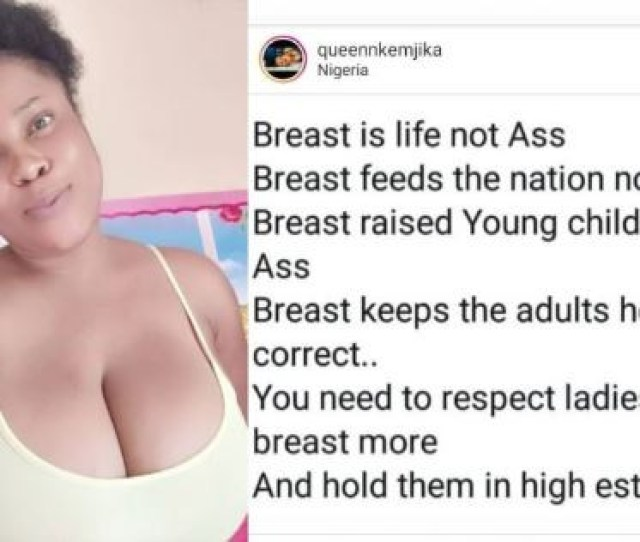 Busty Nigerian Lady Lists 5 Reasons Why Breast Is More Important Than Bum Bum
