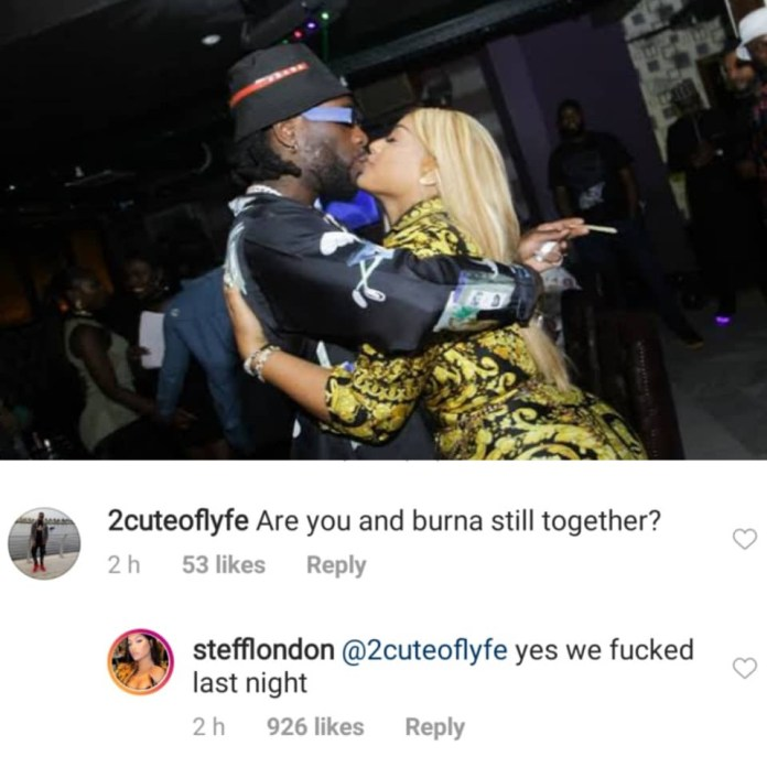 ''We f**ked last evening'' Stefflondon replies Nigerian who asked if she and Burna Boy are still collectively!