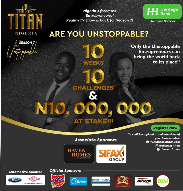 Register for Season 7 of the foremost Entrepreneurial Reality Show, The Next Titan, Sponsored by Heritage Bank in association with Haven Homes and Sifax Group